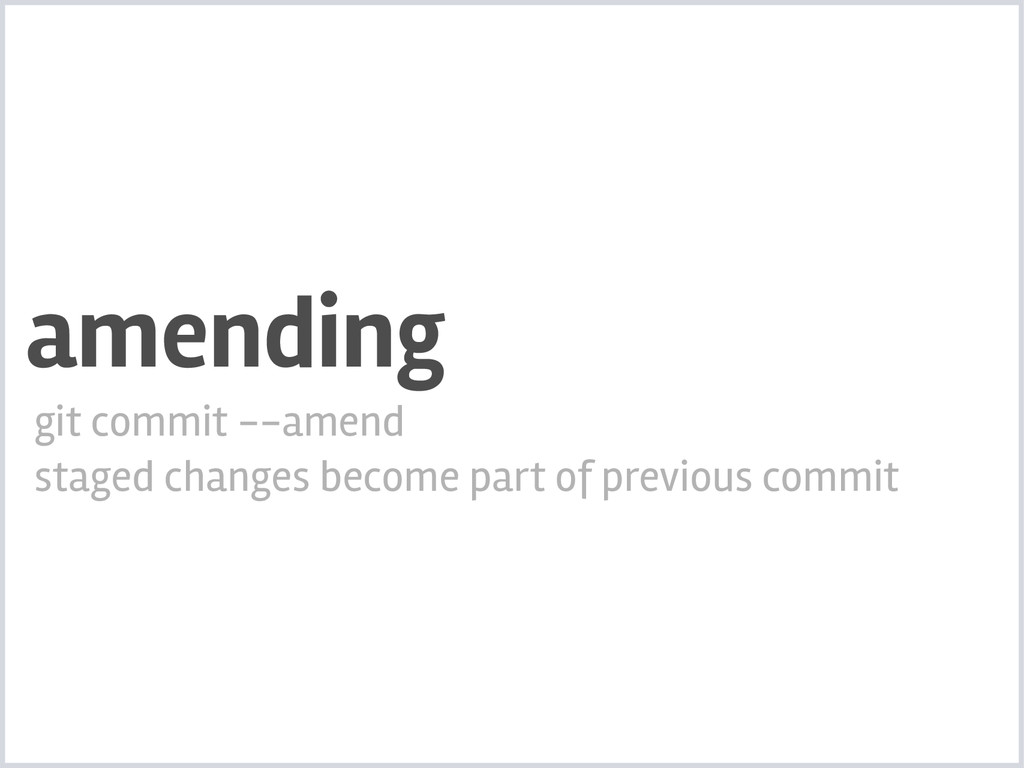 amending git commit --amend staged changes beco...