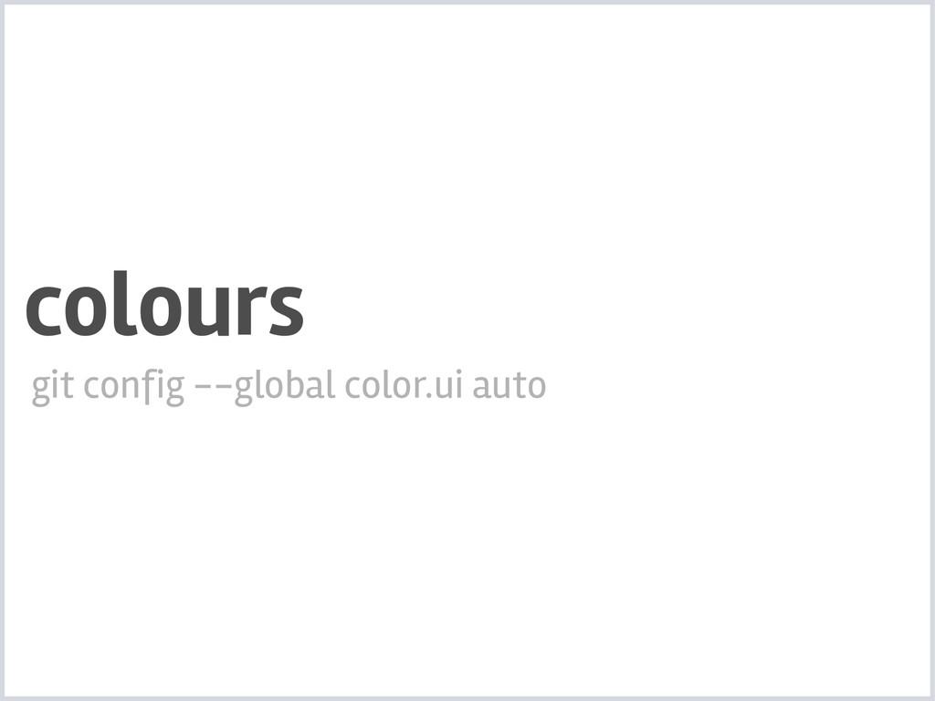 colours git config --global color.ui auto