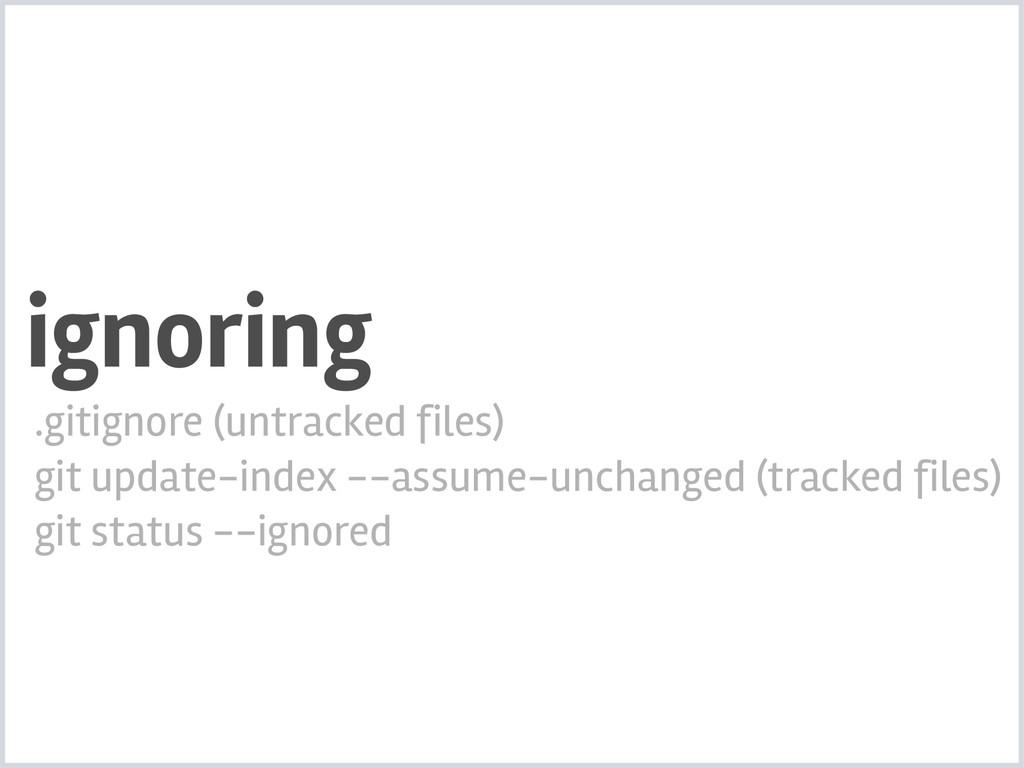 ignoring .gitignore (untracked files) git updat...