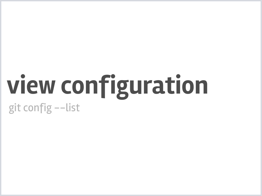 view configuration git config --list