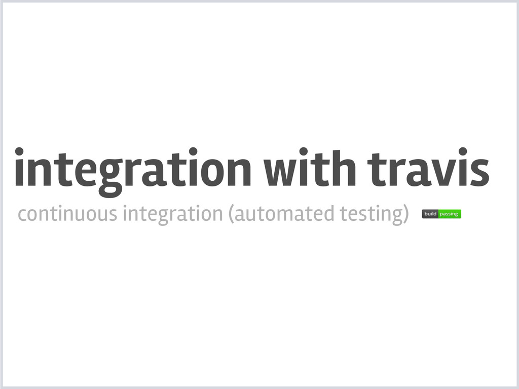 integration with travis continuous integration ...