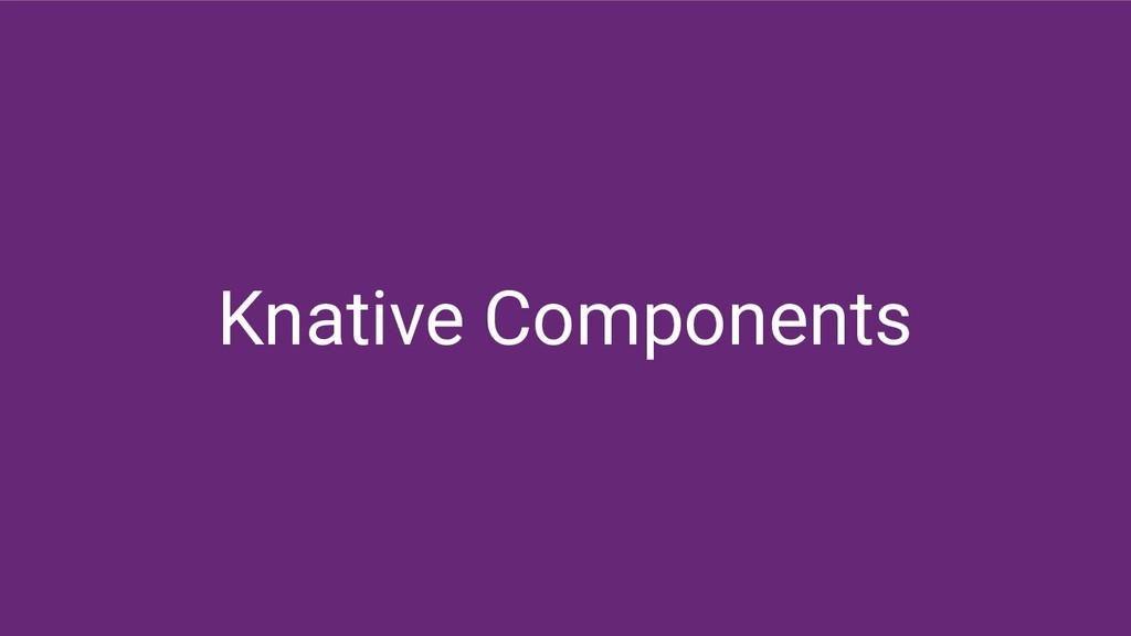 Knative Components