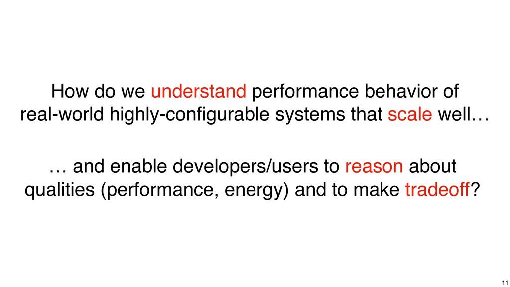 11 How do we understand performance behavior of...