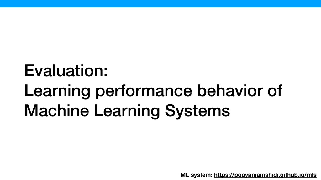 Evaluation: Learning performance behavior of Ma...