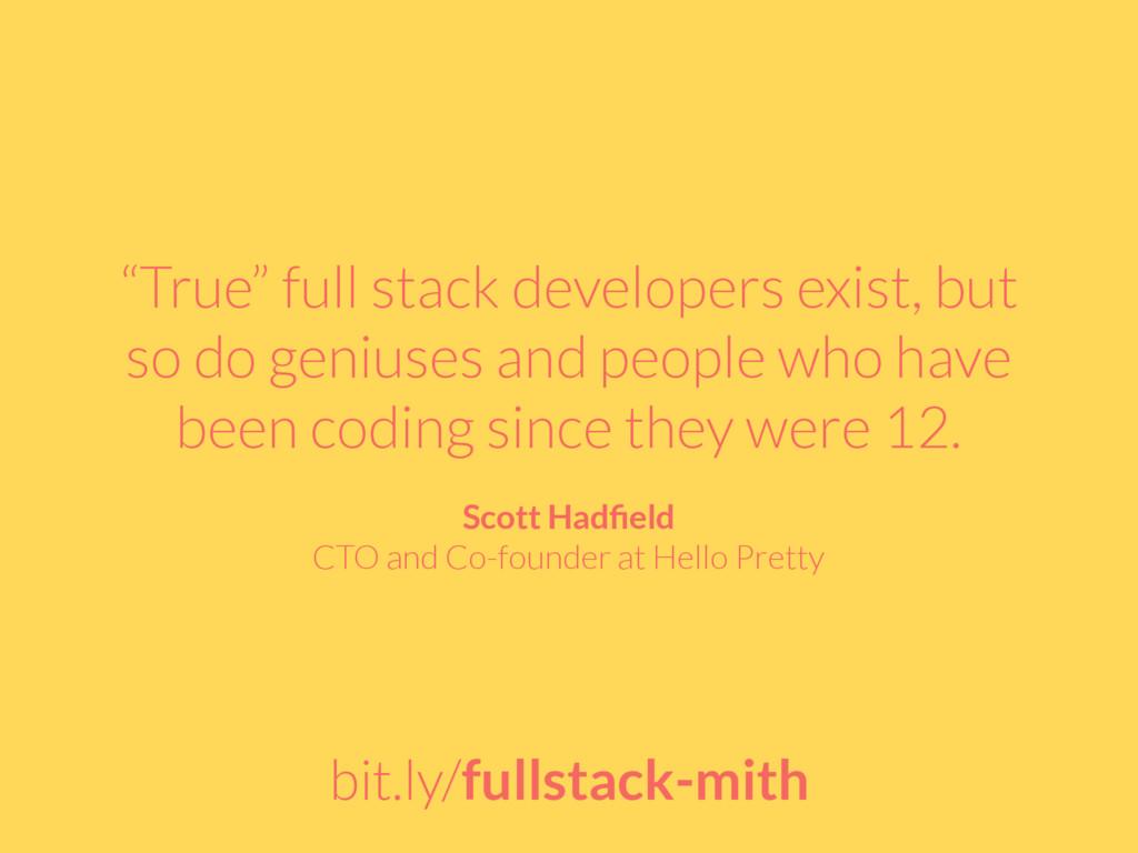 """""""True"""" full stack developers exist, but so do g..."""