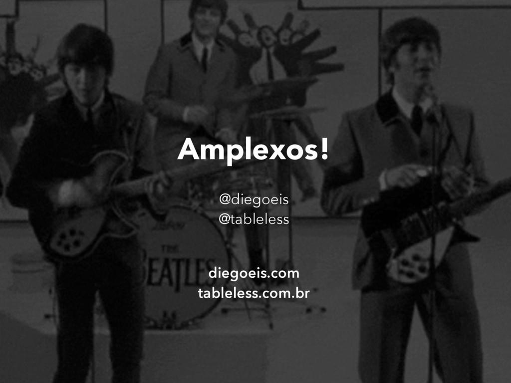 Amplexos! @diegoeis @tableless diegoeis.com tab...