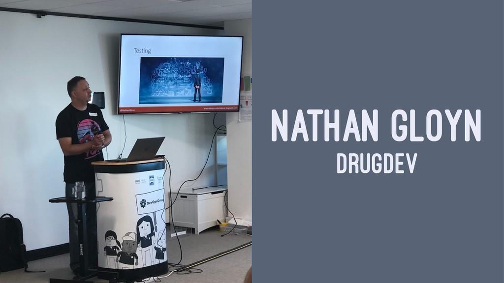 NATHAN GLOYN DRUGDEV
