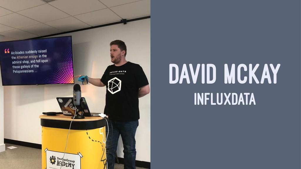 DAVID MCKAY INFLUXDATA