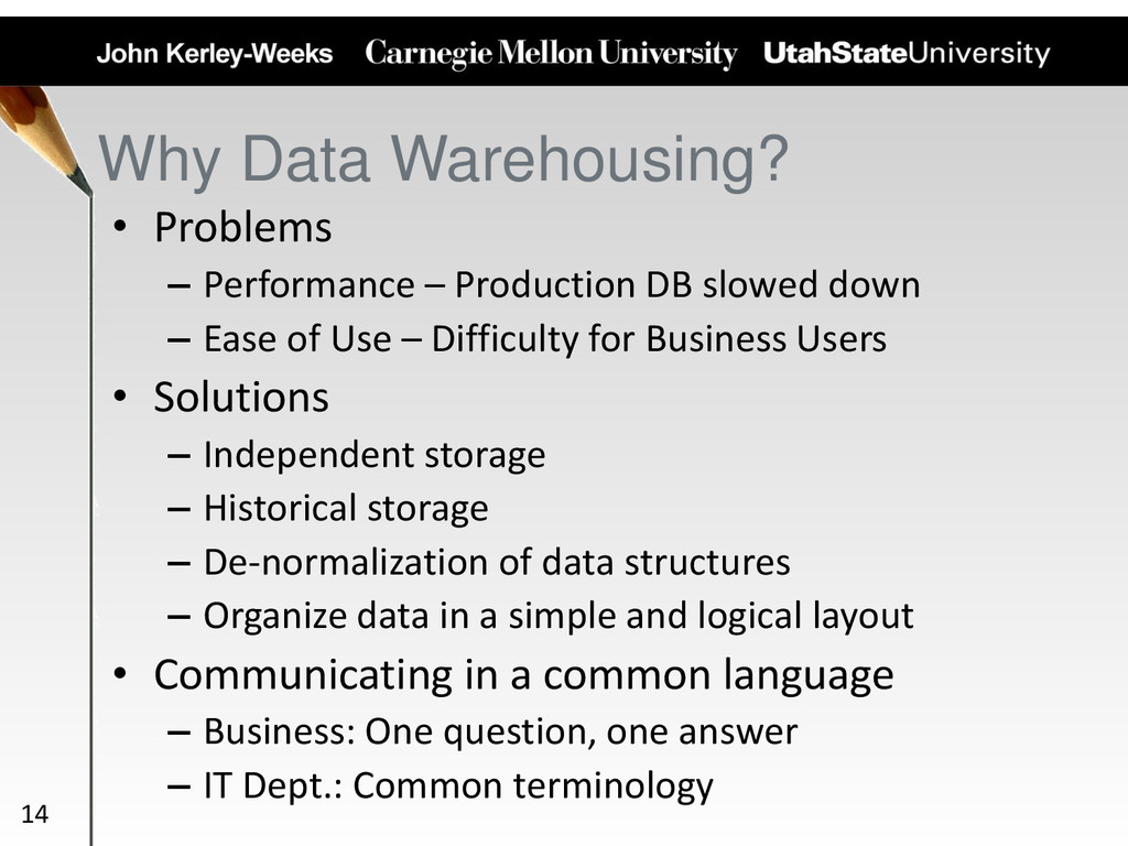 Why Data Warehousing? • Problems – Performance ...