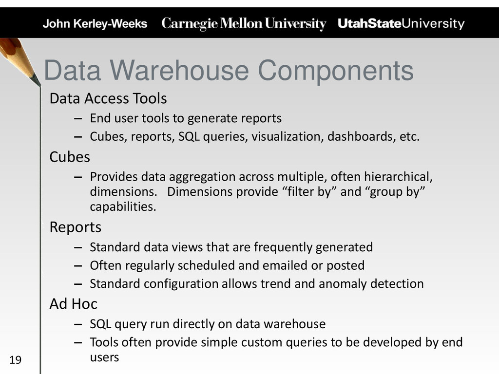 Data Warehouse Components Data Access Tools – E...