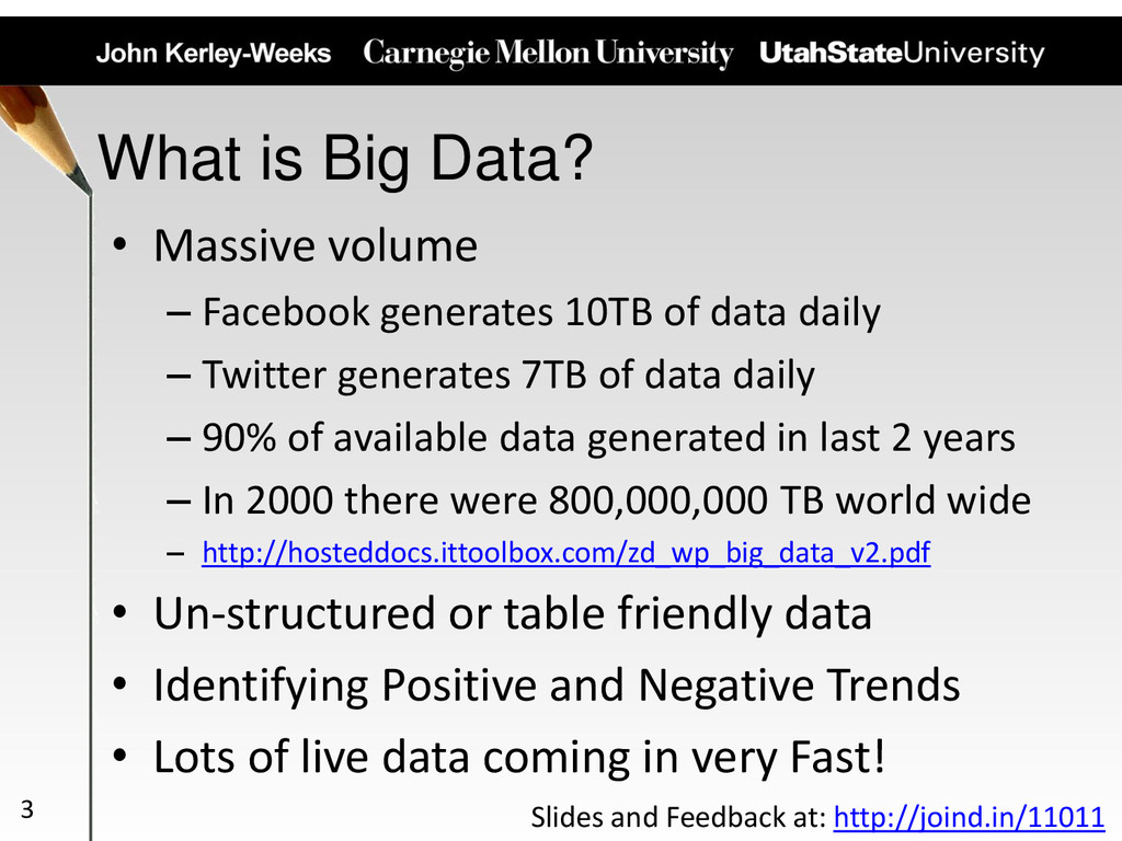 What is Big Data? • Massive volume – Facebook g...