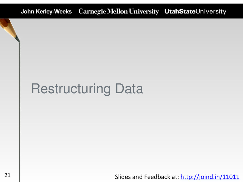 Restructuring Data 21 Slides and Feedback at: h...