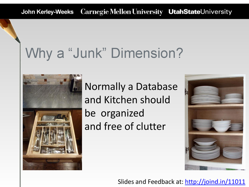 "Why a ""Junk"" Dimension? Normally a Database and..."