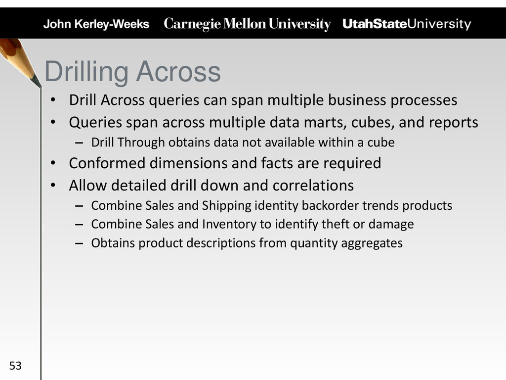 Drilling Across • Drill Across queries can span...