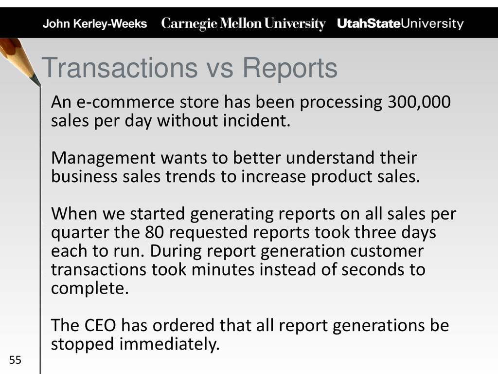 Transactions vs Reports 55 An e-commerce store ...