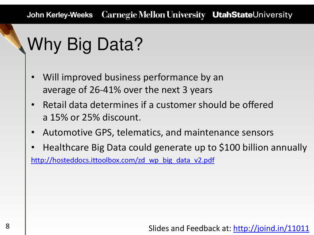 Why Big Data? • Will improved business performa...