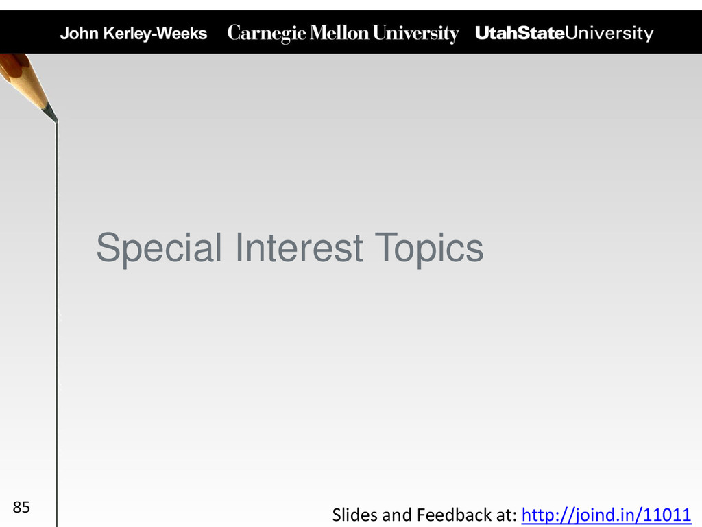 Special Interest Topics 85 Slides and Feedback ...