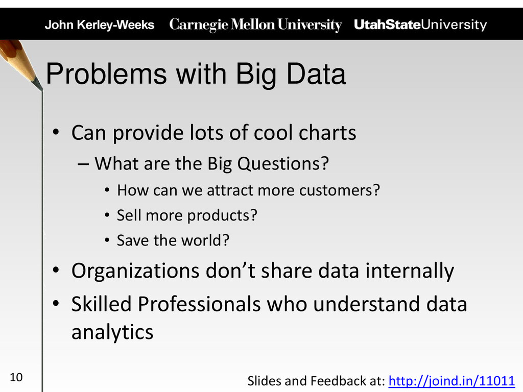 Problems with Big Data • Can provide lots of co...