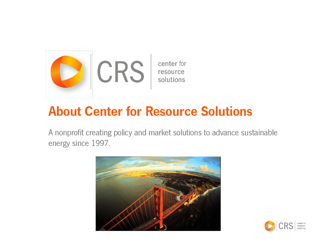 About Center for Resource Solutions A nonprofit...