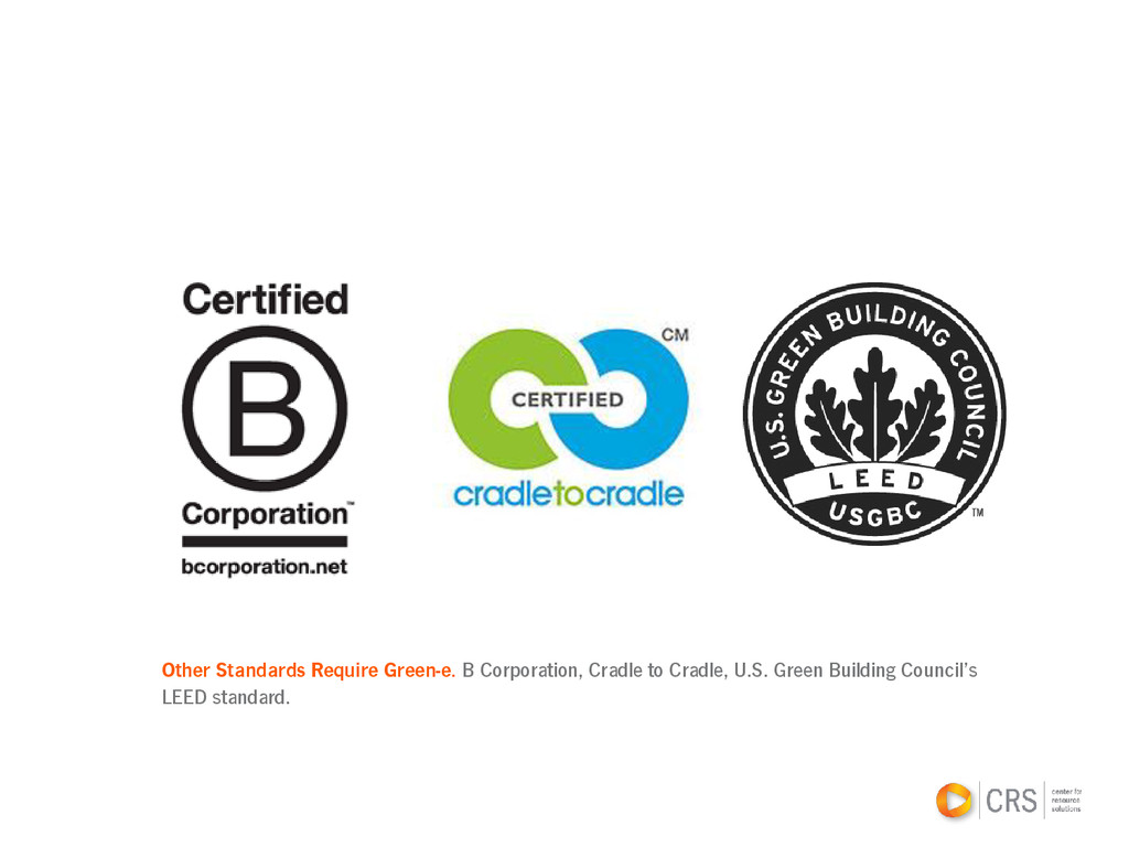Other Standards Require Green-e. B Corporation,...