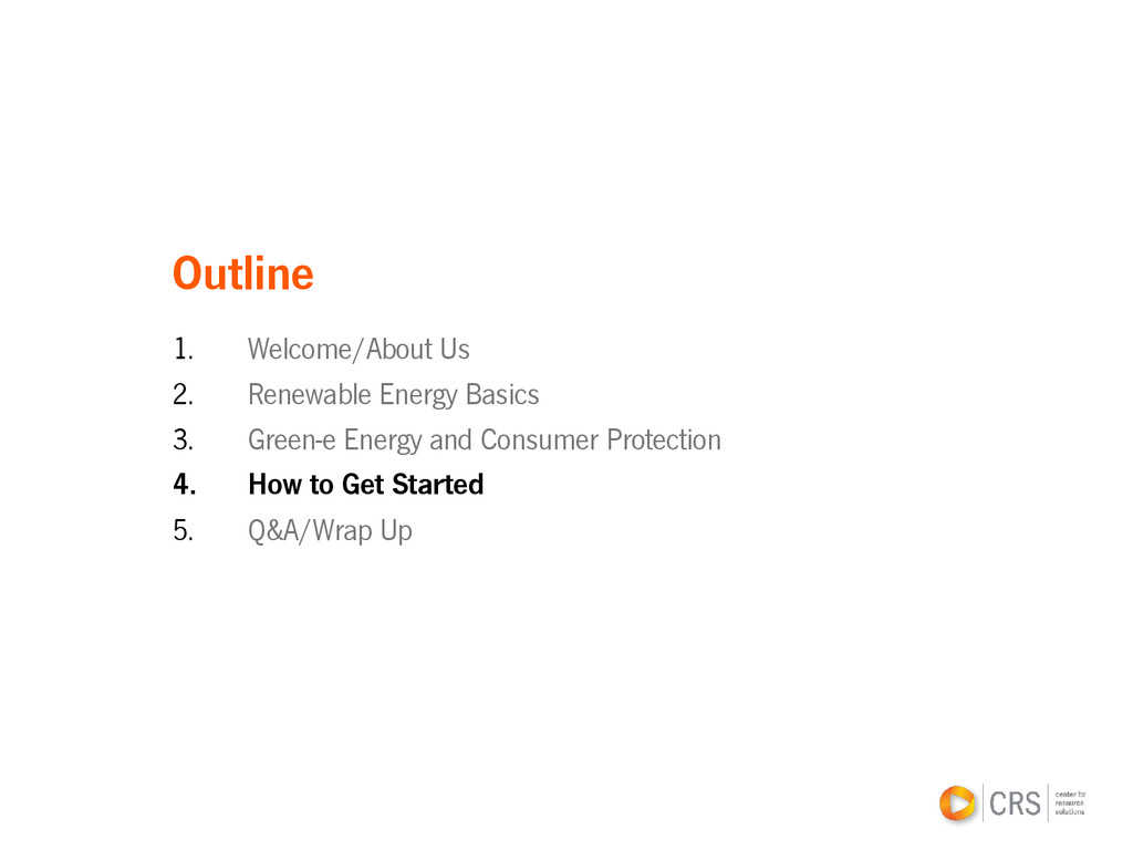 Outline 1. Welcome/About Us 2. Renewable Energy...