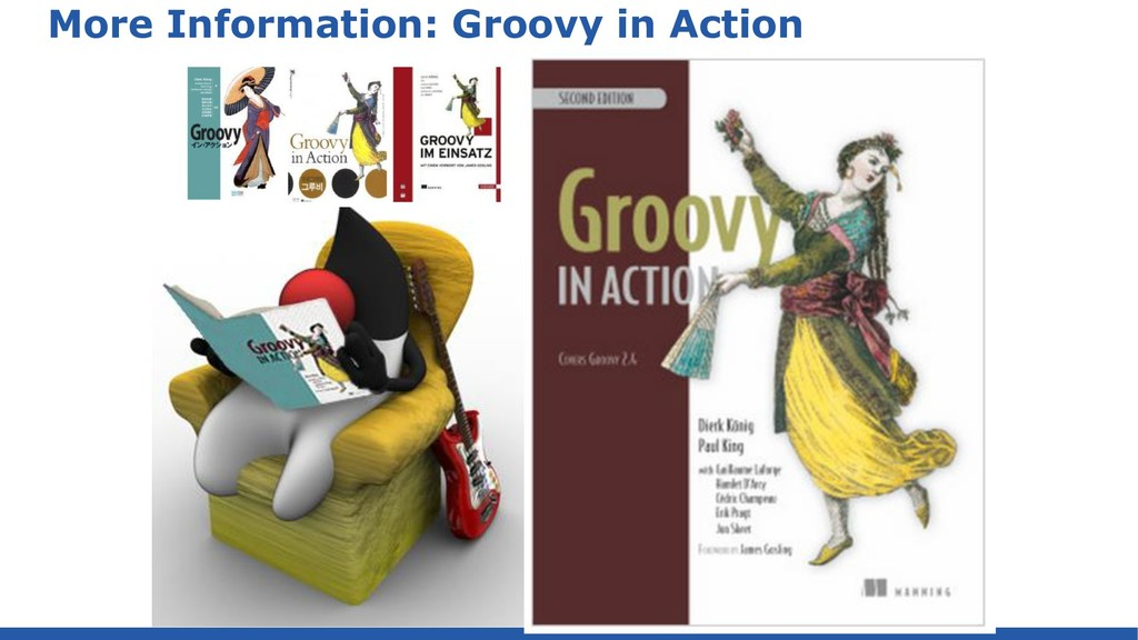 More Information: Groovy in Action