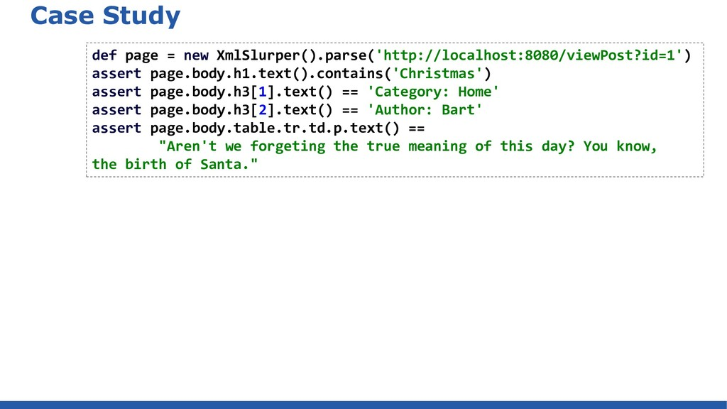 Case Study def page = new XmlSlurper().parse('h...