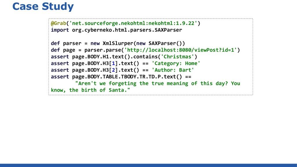 Case Study @Grab('net.sourceforge.nekohtml:neko...