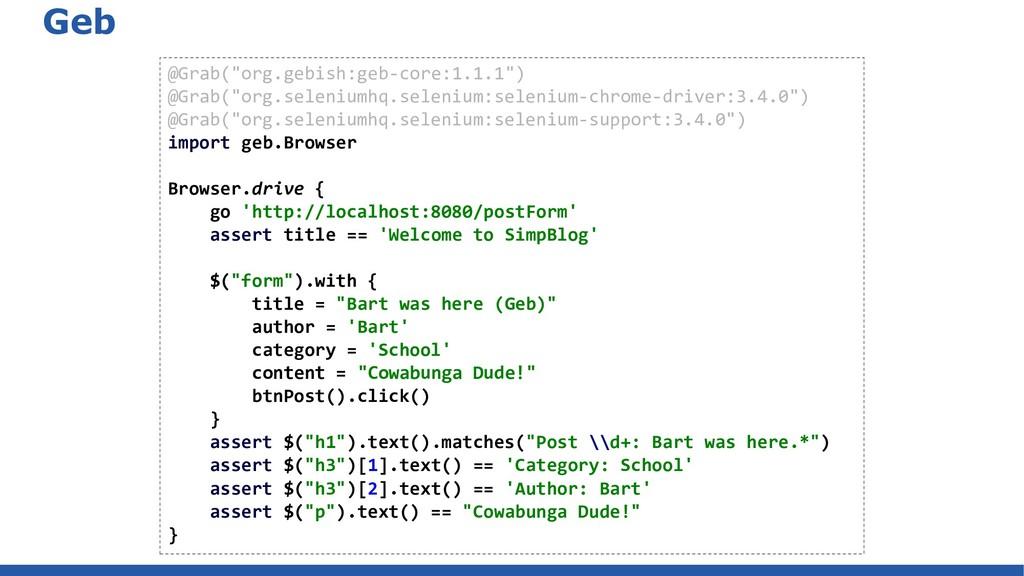 "Geb @Grab(""org.gebish:geb-core:1.1.1"") @Grab(""o..."