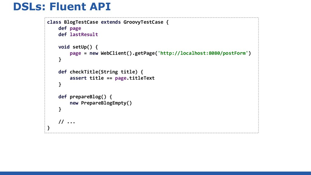 DSLs: Fluent API class BlogTestCase extends Gro...