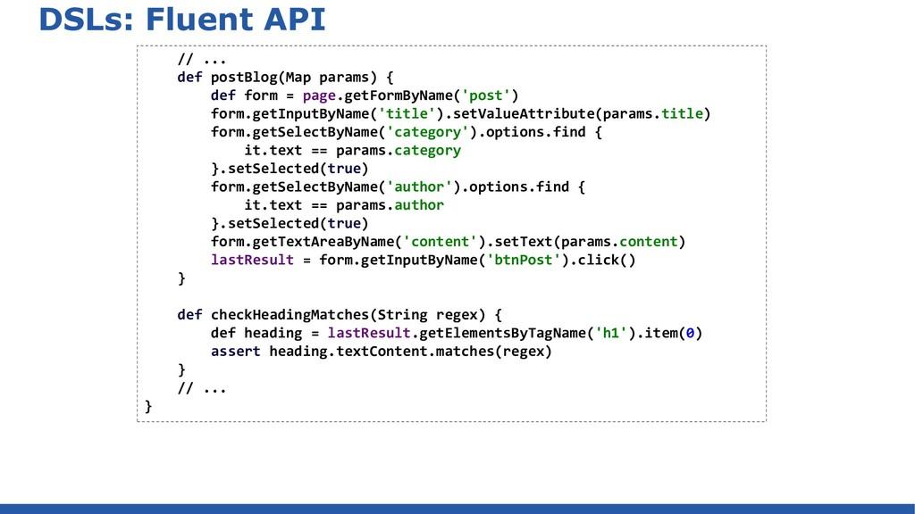 DSLs: Fluent API // ... def postBlog(Map params...