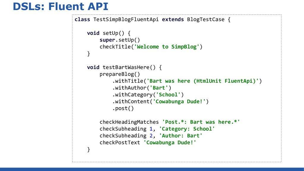 DSLs: Fluent API class TestSimpBlogFluentApi ex...