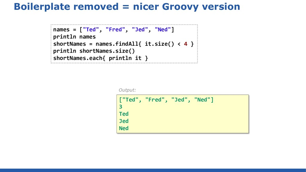 Boilerplate removed = nicer Groovy version name...