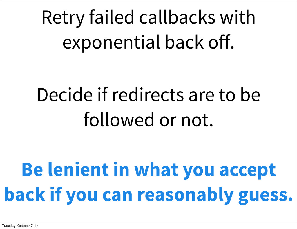 Be lenient in what you accept back if you can r...