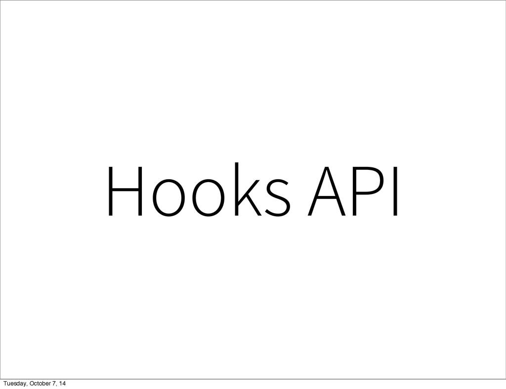 Hooks API Tuesday, October 7, 14