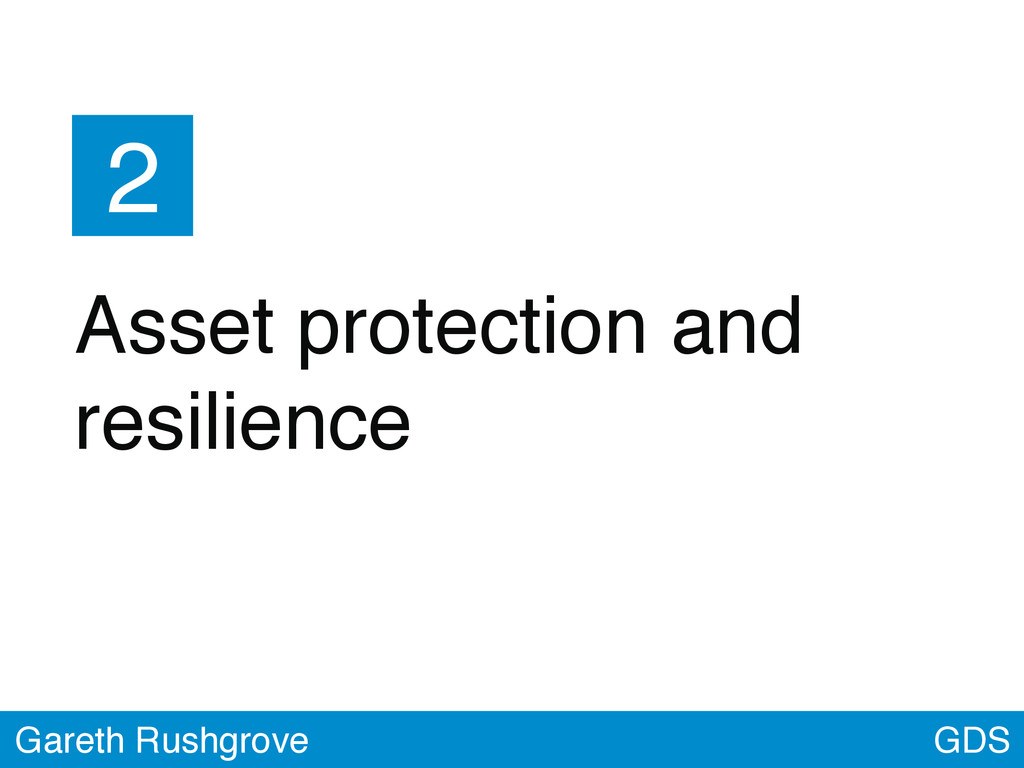 GDS Gareth Rushgrove 2 Asset protection and res...