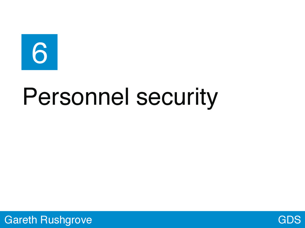 GDS Gareth Rushgrove 6 Personnel security