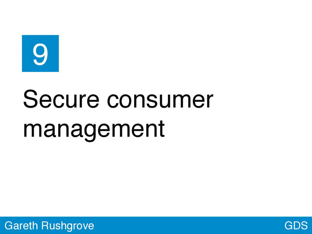 GDS Gareth Rushgrove 9 Secure consumer manageme...