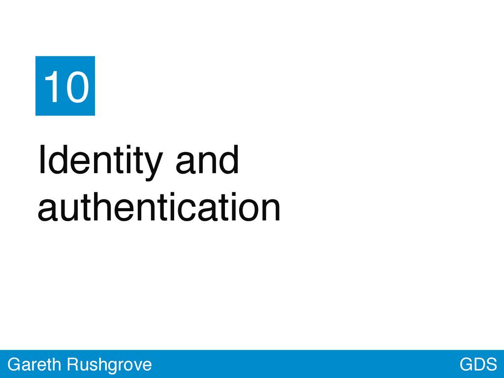 GDS Gareth Rushgrove 10 Identity and authentica...