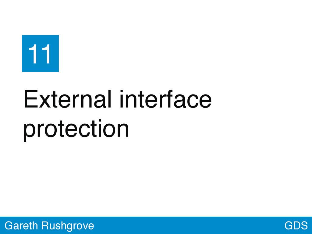 GDS Gareth Rushgrove 11 External interface prot...