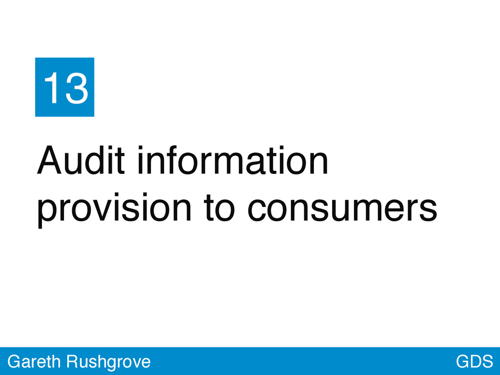 GDS Gareth Rushgrove 13 Audit information provi...