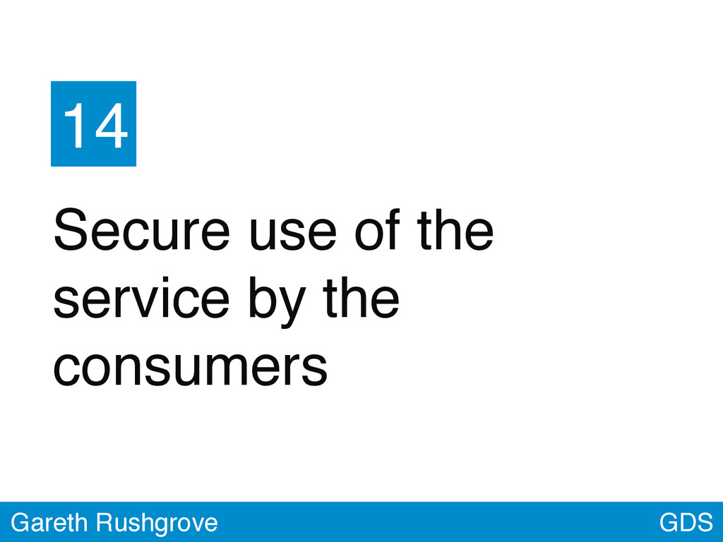 GDS Gareth Rushgrove 14 Secure use of the servi...