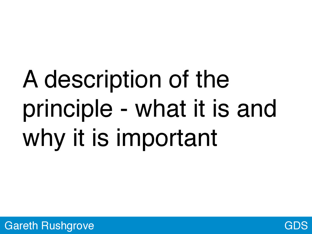 GDS Gareth Rushgrove A description of the princ...