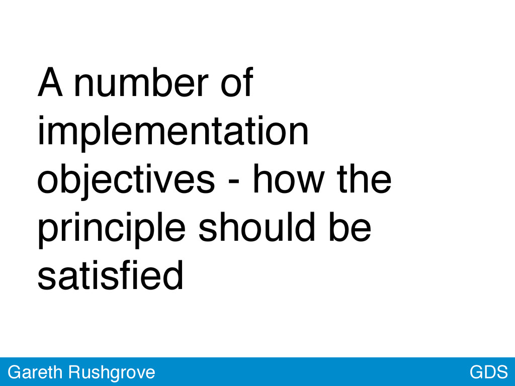 GDS Gareth Rushgrove A number of implementation...