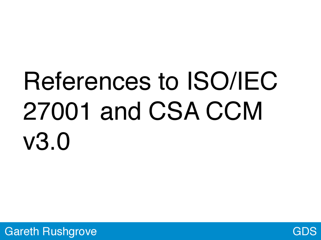 GDS Gareth Rushgrove References to ISO/IEC 2700...