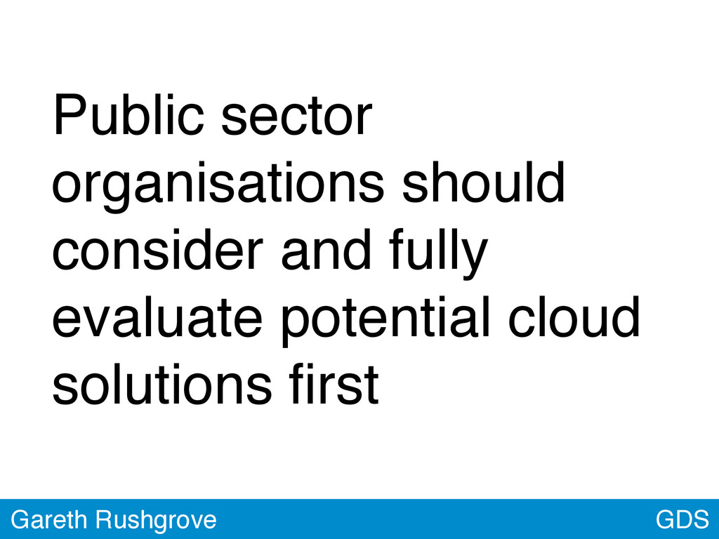GDS Gareth Rushgrove Public sector organisation...