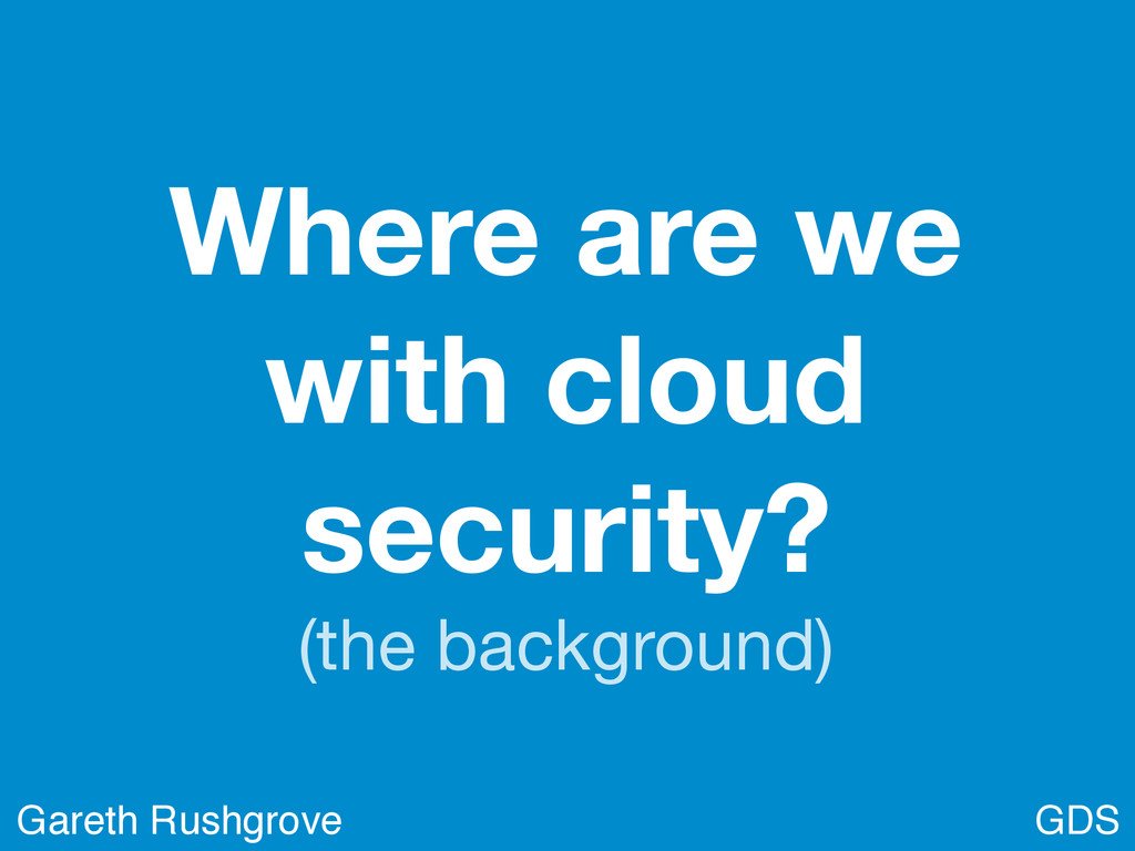 Where are we with cloud security? (the backgrou...