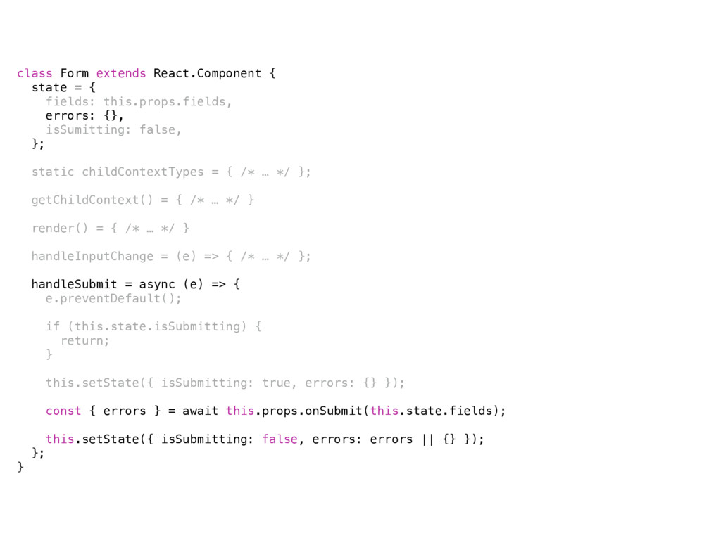 class Form extends React.Component { state = { ...