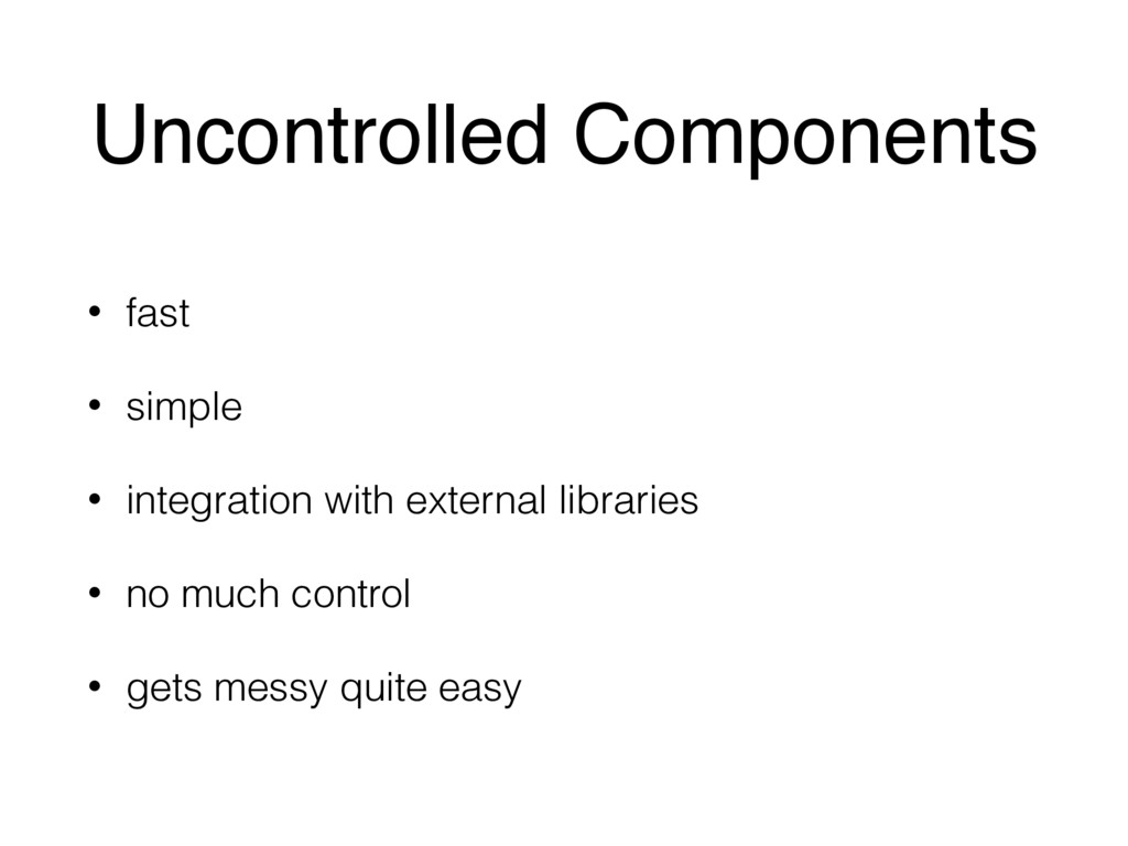 Uncontrolled Components • fast • simple • integ...