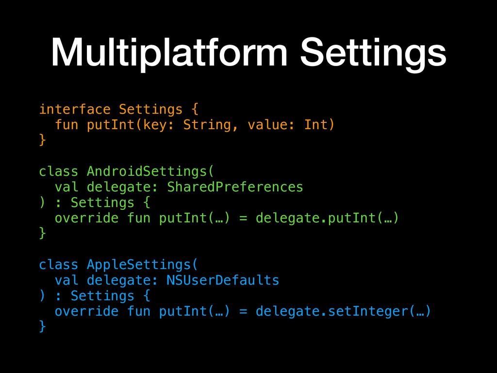 Multiplatform Settings interface Settings { fu...